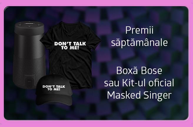 Boxa Bose sau Kit-ul oficial Masked Singer